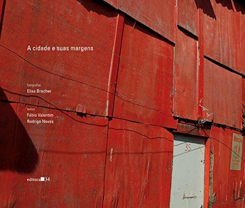 Cidade e Suas Margens, A, livro de Elisa Bracher, Fábio Valentim e Rodrigo Naves