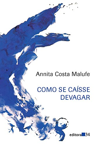 Como se Caísse Devagar, livro de Annita Costa Malufe