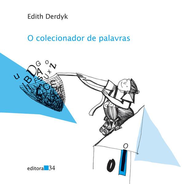 Colecionador de Palavras, O, livro de Edith Derdyk
