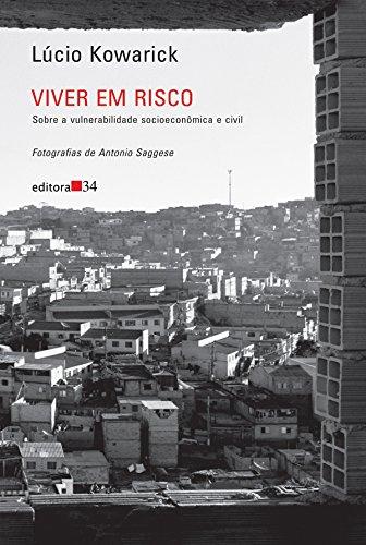 Viver em Risco - sobre a vulnerabilidade socioeconômica e civil, livro de Lúcio Kowarick
