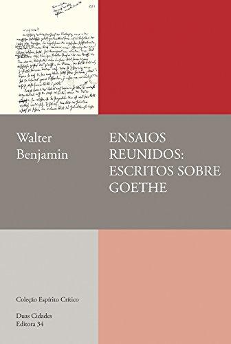 Ensaios Reunidos: escritos sobre Goethe, livro de Walter Benjamin