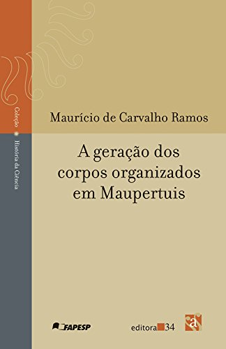 geração dos corpos organizados em Maupertuis, A, livro de Ramos, Maurício de Carvalho