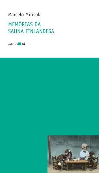 Memórias da sauna finlandesa, livro de Marcelo Mirisola