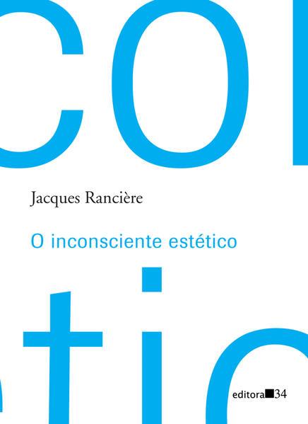 O inconsciente estético, livro de Jacques Rancière