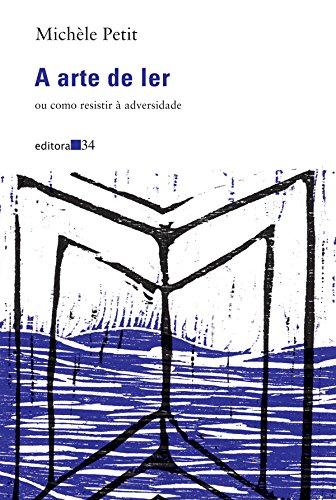 A arte de ler ou como resistir à adversidade, livro de Michèle Petit