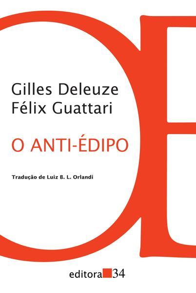 O anti-Édipo - Capitalismo e esquizofrenia 1, livro de Gilles Deleuze, Félix Guattari