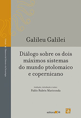 Diálogo sobre os dois máximos sistemas do mundo ptolomaico e copernicano, livro de Galileu Galilei