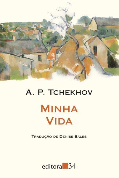 Minha vida - Conto de um provinciano, livro de A. P. Tchekhov