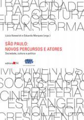 São Paulo: novos percursos e atores - Sociedade, cultura e política, livro de Lúcio Kowarick, Eduardo Marques (Orgs.)