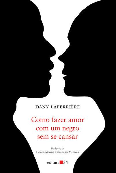 Como fazer amor com um negro sem se cansar, livro de Dany Laferrière