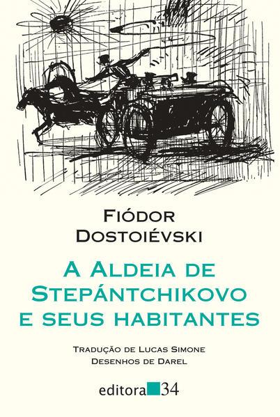 A aldeia de Stepántchikovo e seus habitantes, livro de Fiódor Dostoiévski