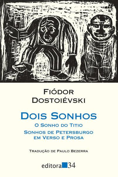 Dois sonhos - O sonho do titio e Sonhos de Petersburgo em verso e prosa, livro de Fiódor Dostoiévski