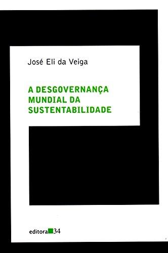 A desgovernança mundial da sustentabilidadede, livro de José Eli da Veiga