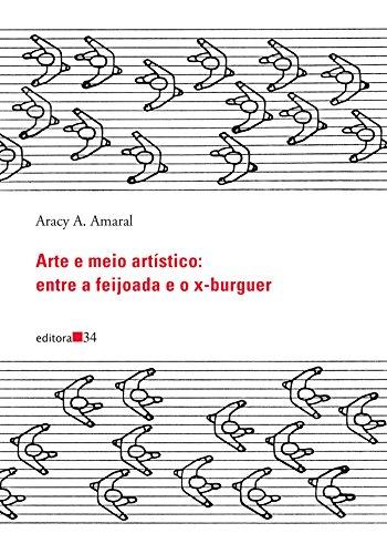 Arte e meio artístico: entre a feijoada e o x-burguer, livro de Aracy A. Amaral