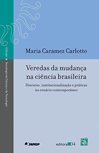 Veredas da mudança na ciência brasileira - Discurso, institucionalização e práticas no cenário contemporâneo, livro de Maria Caramez Carlotto