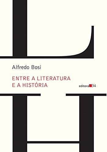 Entre a literatura e a história, livro de Alfredo Bosi
