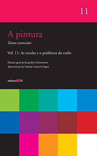 A pintura - vol. 11 - As escolas e o problema do estilo, livro de Jacqueline Lichtenstein (Org.)