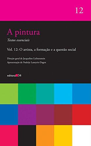 A pintura - vol. 12 - O artista, a formação e a questão social, livro de Jacqueline Lichtenstein (Org.)
