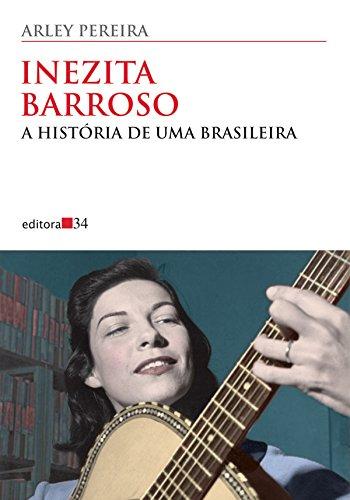 Inezita Barroso - A história de uma brasileira, livro de Arley Pereira