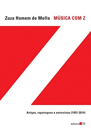 Música com Z - Artigos, reportagens e entrevistas (1957-2014), livro de Zuza Homem de Mello