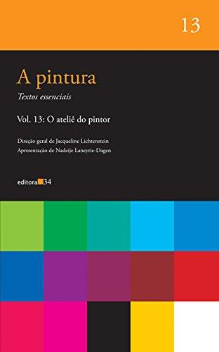 pintura, A - vol. 13, livro de Lichtenstein, Jacqueline (org.)