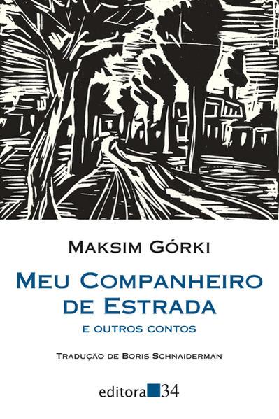 Meu companheiro de estrada e outros contos, livro de Maksim Górki