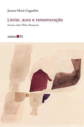 Limiar, aura e rememoração - ensaios sobre Walter Benjamin, livro de Jeanne Marie Gagnebin