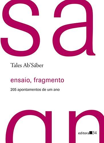 Ensaio, fragmento - 205 apontamentos de um ano, livro de Tales Ab