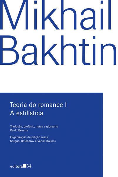 Teoria do romance I - A estilística, livro de Mikhail Bakhtin