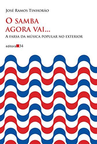 O samba agora vai... - A farsa da música popular no exterior, livro de José Ramos Tinhorão