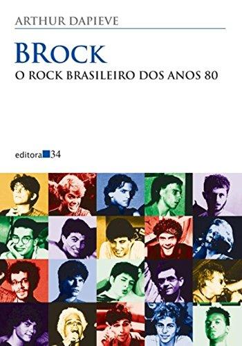 BRock - O rock brasileiro dos anos 80, livro de Arthur Dapieve