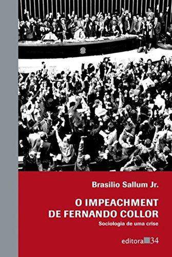 O impeachment de Fernando Collor - Sociologia de uma crise, livro de Brasilio Sallum Jr.