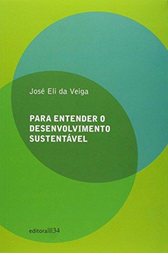Para entender o desenvolvimento sustentável, livro de José Eli da Veiga