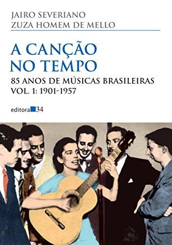 A canção no tempo - 85 anos de músicas brasileiras (Vol. 1: 1901-1957), livro de Jairo Severiano, Zuza Homem de Mello