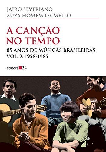 A canção no tempo - 85 anos de músicas brasileiras (Vol. 2: 1958-1985), livro de Jairo Severiano, Zuza Homem de Mello