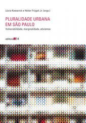 Pluralidade urbana em São Paulo - Vulnerabilidade, marginalidade, ativismos, livro de Lúcio Kowarick, Heitor Frúgoli Jr. (org.)