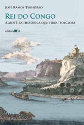 Rei do Congo - A mentira histórica que virou folclore, livro de José Ramos Tinhorão
