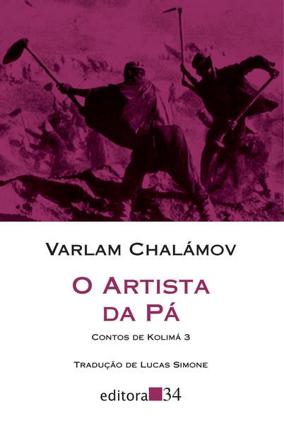O artista da pá - Contos de Kolimá 3, livro de Varlam Chalámov
