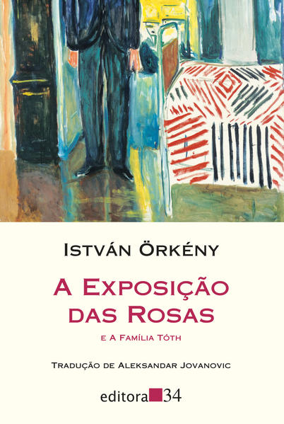 A exposição das rosas - e A família Tóth, livro de István Örkény
