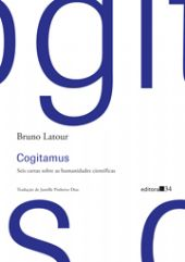 Cogitamus - Seis cartas sobre as humanidades científicas, livro de Bruno Latour