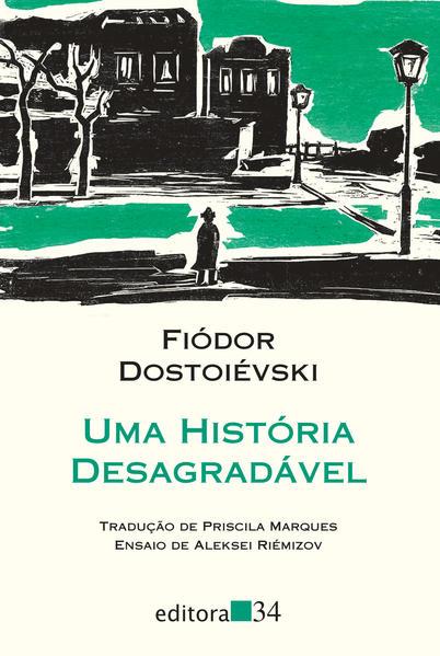 Uma história desagradável, livro de Fiódor Dostoiévski