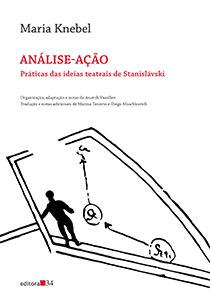 Análise-ação - Práticas das ideias teatrais de Stanislávski, livro de Maria Knebel