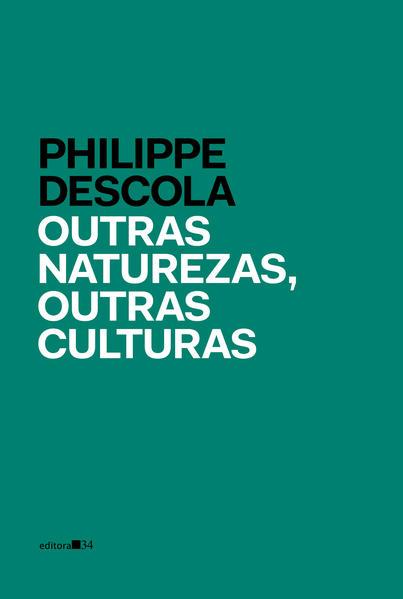 Outras naturezas, outras culturas, livro de Philippe Descola
