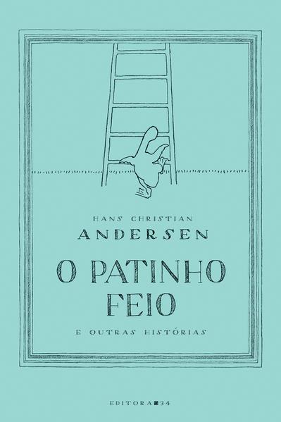 Patinho Feio e Outras Histórias, O - Coleção Fábula, livro de Hans Christian Andersen