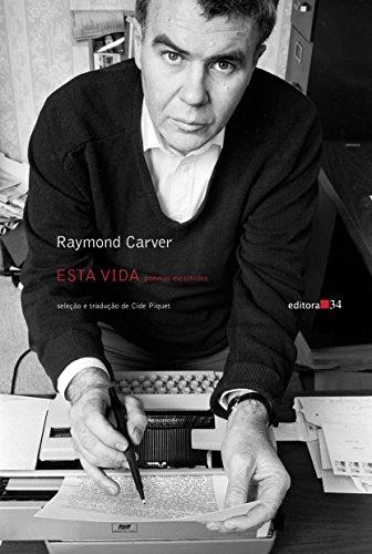 Esta Vida. Poemas Escolhidos, livro de Raymond Carver