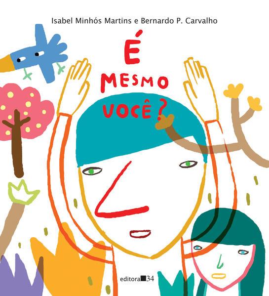 É mesmo você?, livro de Isabel Minhós Martins, Bernardo P. Carvalho [ilustrações]