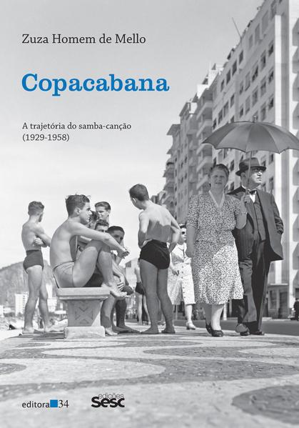 Copacabana - a trajetória do samba-canção (1929-1958), livro de Zuza Homem de Mello