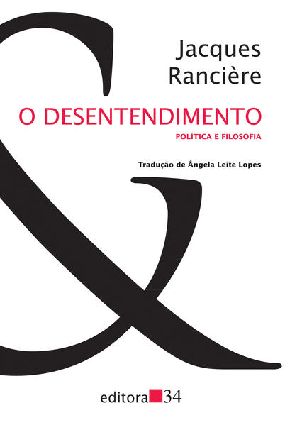 O desentendimento - Política e Filosofia, livro de Jacques Rancière