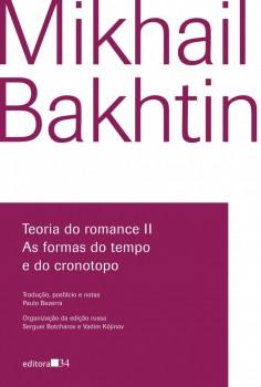 Teoria do romance II - as formas do tempo e do cronotopo, livro de Mikhail Bakhtin