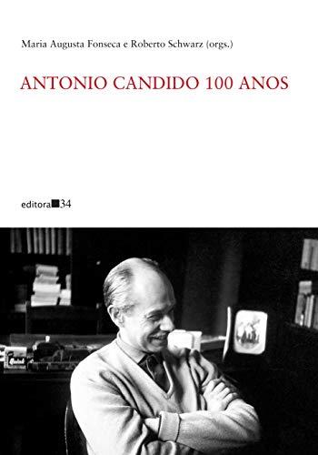 Antonio Candido 100 anos, livro de Maria Augusta Fonseca, Roberto Schwarz